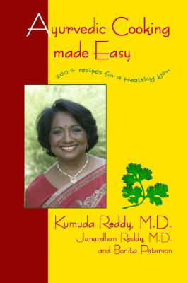 Ayurvedic Cooking Made Easy By Reddy, Kumuda/ Reddy, Janardhan, M.D./ Pedersen, Bonita